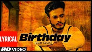 Birthday (Full Lyrical Video Song) Arsh Maini | Goldboy | Kabal Saroopwali | Parmish Verma