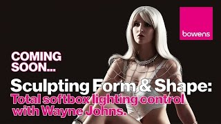 COMING SOON...Sculpting Form & Shape: Total Softbox Lighting Control with Wayne Johns