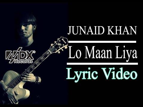 Lo Maan Liya Hume Hai Pyare Nhi Tumko ♥ | Junaid Khan | Arijit Singh | MDx Records