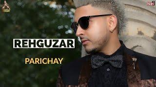 Parichay - Rehguzar [Audio]
