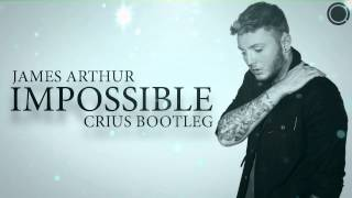 James Arthur - Impossible (Crius Bootleg)