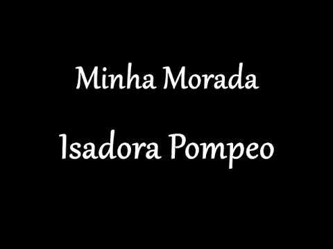 Minha Morada - Isadora Pompeo | Playback e Legendado (2 tons abaixo)