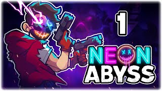 ENTER THE NEON DUNGEON!! | Let's Play Neon Abyss | Part 1 | FULL RELEASE PC Gameplay