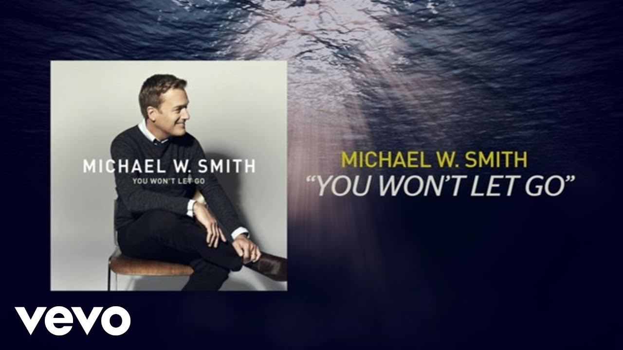 Michael W. Smith - You Won't Let Go (Lyric Video)