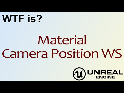 WTF Is? Material - Camera Position WS in Unreal Engine 4