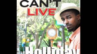 Holliday-Can't Live
