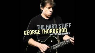 Watch George Thorogood  The Destroyers Give Me Back My Wig video