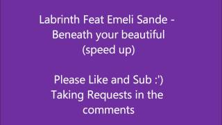 Labrinth Feat Emeli Sande Beneath your beautiful speed up
