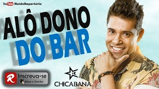 Chicabana - Alô Dono Do Bar - Música Nova CD Carnaval 2018