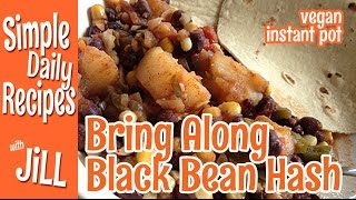 Bring Along Black Bean Hash From The Instant Pot