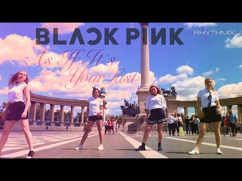 「RHYTHmix」AS IF IT'S YOUR LAST (마지막처럼) - BLACKPINK Dance Cover