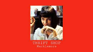 THRIFT SHOP Macklemore (slowed)