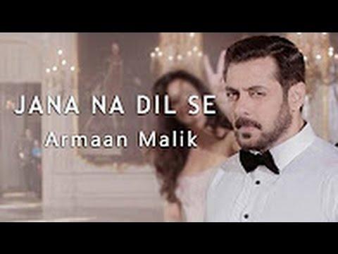 JANA NA DIL SE    TUBELIGHT    Armaan Malik -  Salman Khan