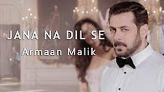JANA NA DIL SE  | TUBELIGHT |  Armaan Malik -  Salman Khan