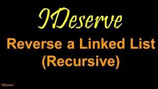 Reverse a Linked List Recursively