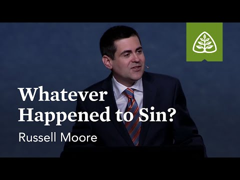 Russell Moore: Whatever Happened to Sin?