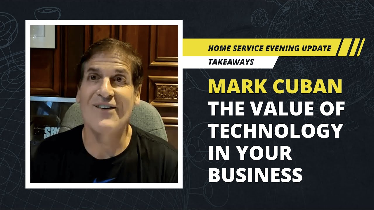 Mark Cuban: Technology in the Home Service Industry