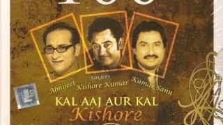 Abhijeet Bhattacharya, Kumar Sanu, Kishore Kumar - Kal Aaj Aur Kal Kishore CD3 /2008 CD Album/