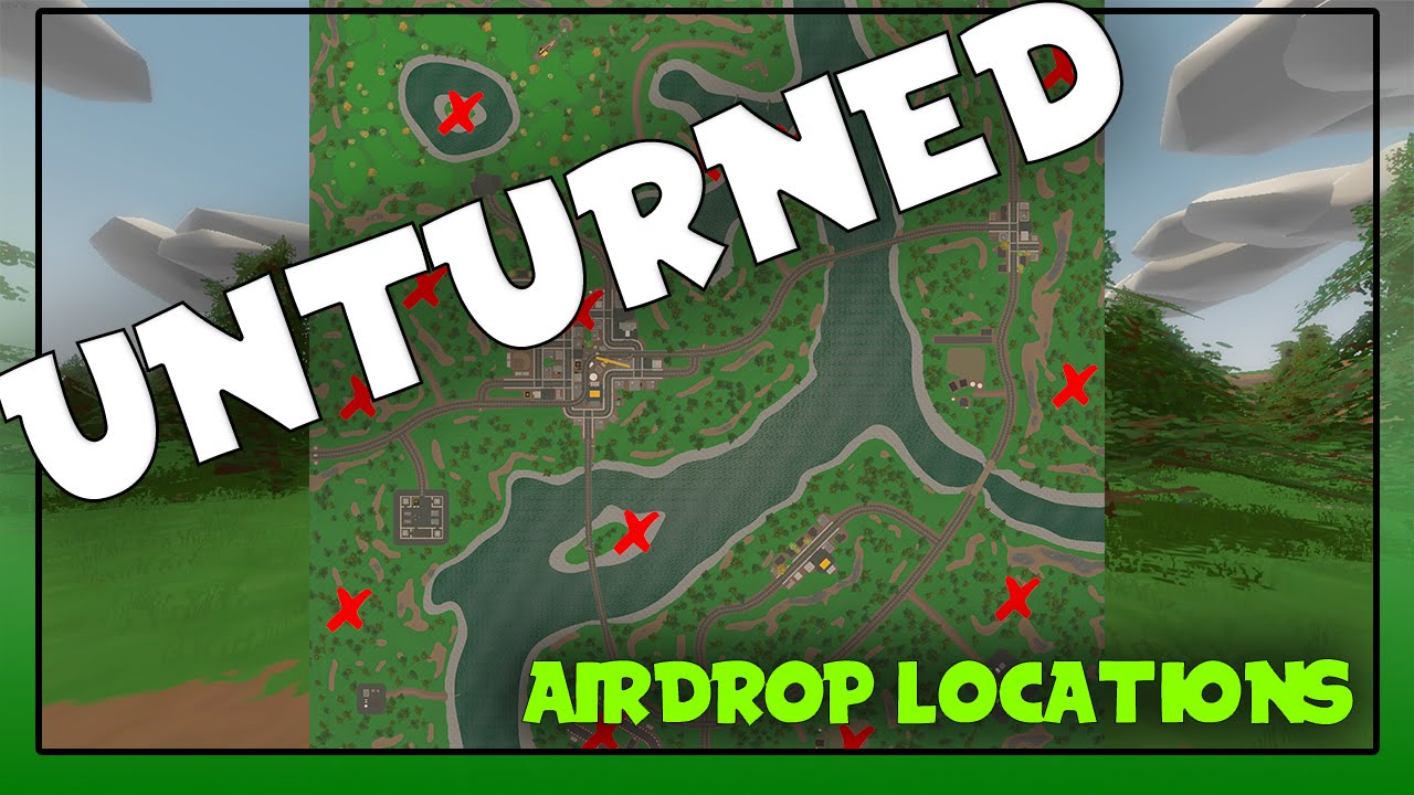 Unturned Airdrop Locations on Washington YouTube