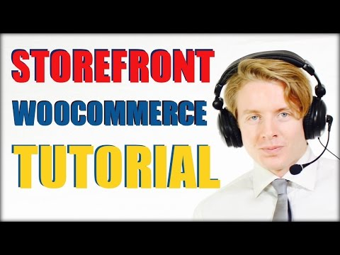 Woocommerce Tutorial: How To Make An Ecommerce Website In Wordpress: Storefront Theme Tutorial 2016
