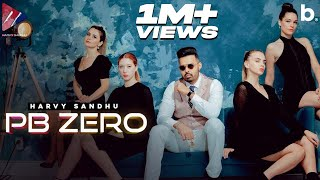 Harvy Sandhu | PB ZERO (Official Music Video)