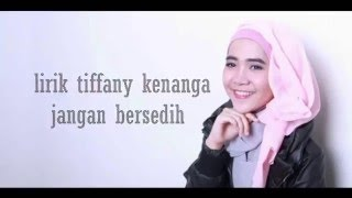 Video Tiffany Kenanga - Jangan Bersedih Lirik(HD QUALITY) download MP3, 3GP, MP4, WEBM, AVI, FLV Desember 2017