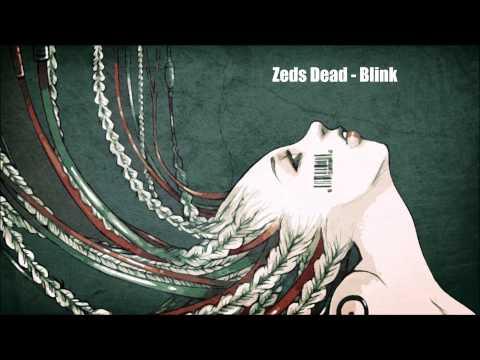 Zeds Dead  Blink feat. Perry Farrell