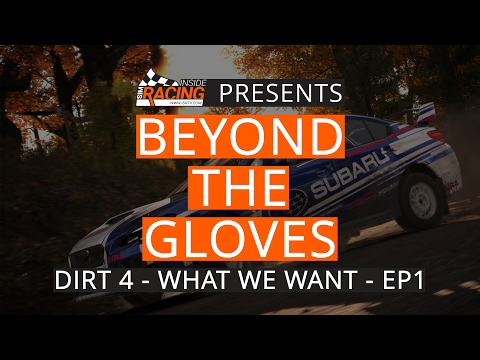 DiRT 4 - What We Want - Beyond the Gloves Ep. 1