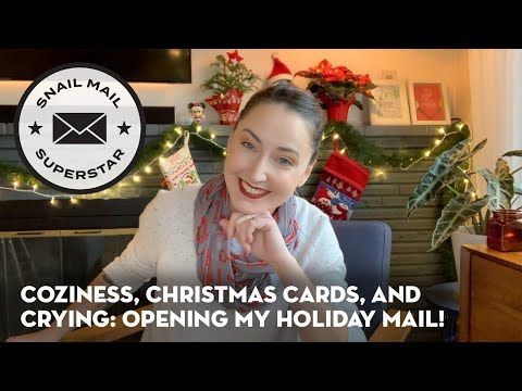 Coziness, Christmas Cards, and Crying: Opening My Holiday Mail!