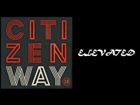 Citizen Way - Elevated (Lyrics)