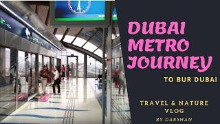 Dubai Metro Journey  to Bur Dubai