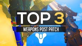 Destiny - Top 3 Best Weapons To Use Post-Patch