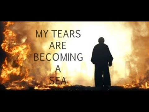 Star Wars - My Tears Are Becoming A Sea