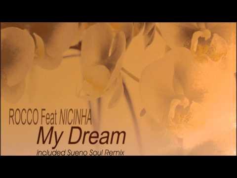 Rocco ft. Nicinha - My Dream (Original Vocal Mix)