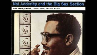Nat Adderley & and The Big Sax section - You leave me Breathless