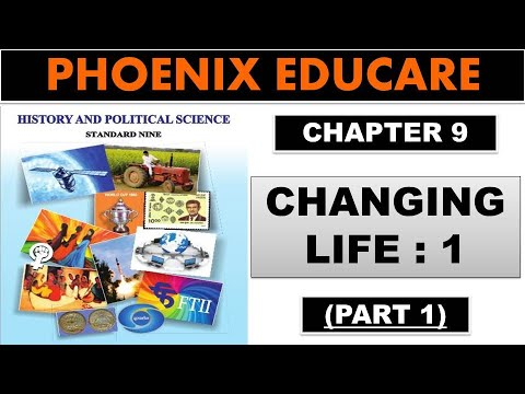Changing Life 1 - 9th Maharashtra State Board New Syllabus History Video Lectures (Part 1)