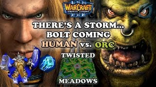 Grubby Warcraft 3 The Frozen Throne HU vs. ORC - There s a Storm...bolt Coming - Twisted Meadows