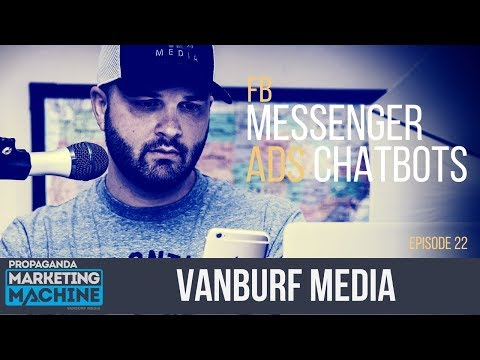 FB Messenger Ads Chatbots - Episode 22 | Propaganda Marketing Machine