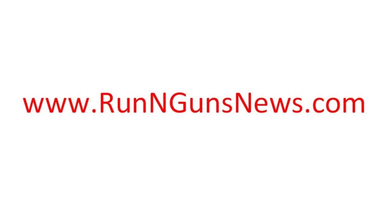 Welcome to Run N Guns News Site www.runngunsnews.com Via @RunNGunsNews