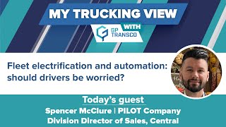 PILOT Company: Should Drivers Worry About Fleet Automation and Electrification?