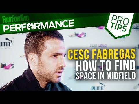 Cesc Fabregas | How to find space as a playmaker | Pro tips