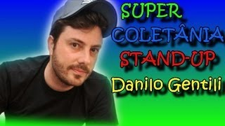Super Coletânea Stand-up Danilo Gentili | HD |