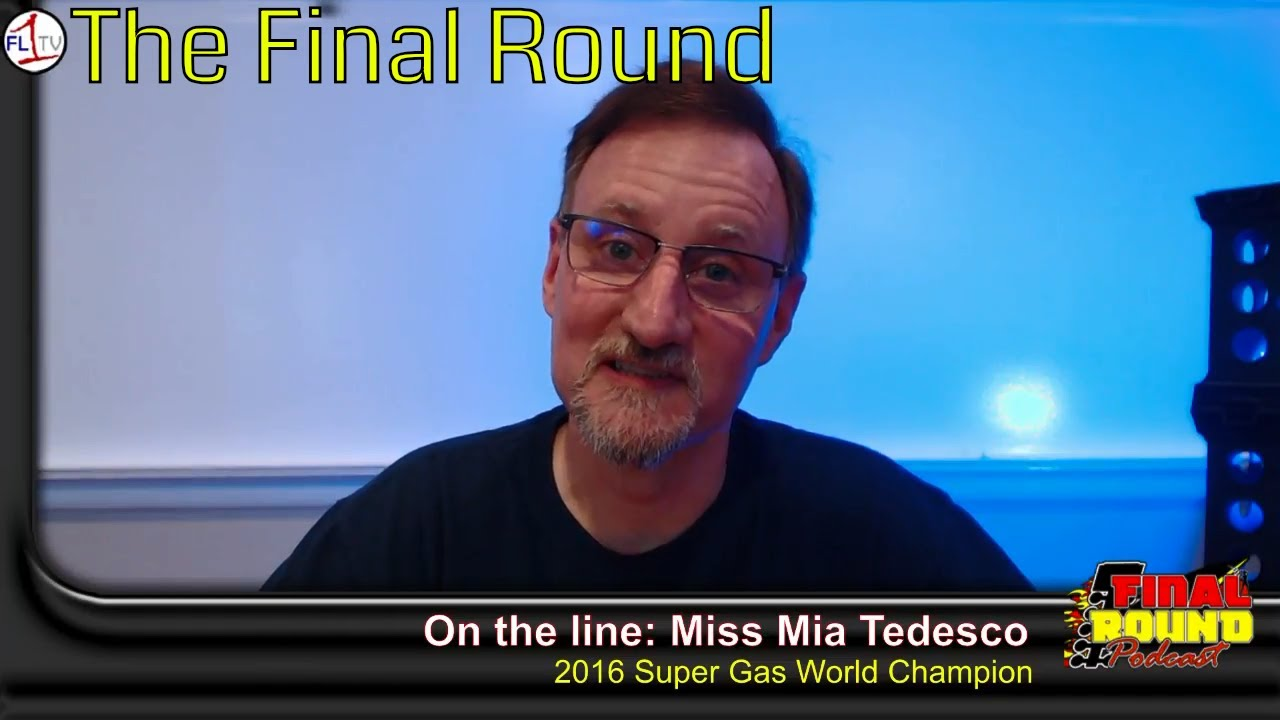Miss Mia Tedesco '16 Super Gas World Champion ..::.. Final Round Drag Racing Podcast #042