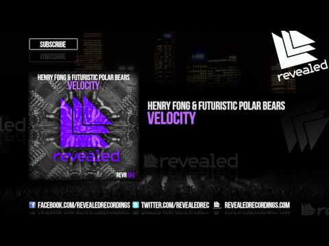 Henry Fong & Futuristic Polar Bears - Velocity [OUT NOW!]