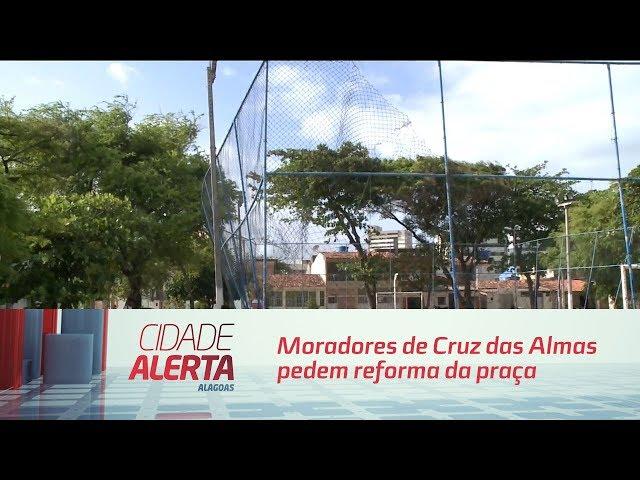 Moradores de Cruz das Almas pedem reforma da praça Tenente Madalena