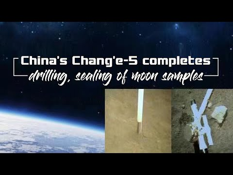 China's Chang'e-5 completes drilling, sealing of Moon samples