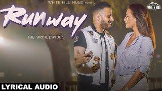 Runway (Lyrical Audio) IBE Worldwide | New Punjabi Songs 2018 | White Hill Music