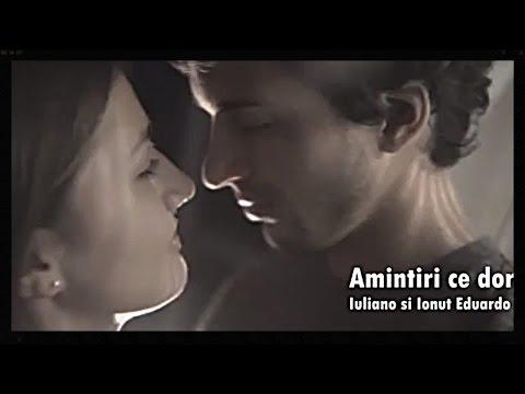 IULIANO - AMINTIRI CE DOR Feat. IONUT EDUARDO [Video]