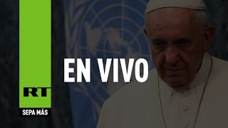 Discurso completo del Papa Francisco en la Asamblea General de la ONU (2015)