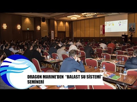 "Dragon Marine'den  ""Balast su sistemi"" semineri"